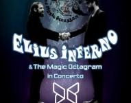 Elius Inferno & The Magic Octagram in concerto