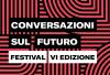Conversazioni sul futuro, quattro giorni di appuntamenti a Lecce